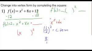 converting standard form to vertex form by completing the square when a 1