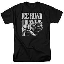 Ice Road Thickness Chart Ice Road Truckers T Shirt Break The Ice