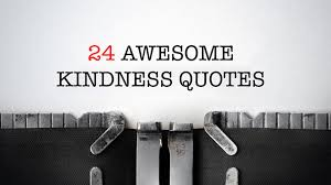 Kindness Quotes Magnificent 48 Awesome Kindness Quotes Think Kindness