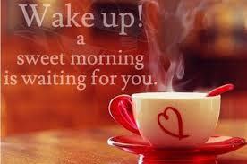 Good Morning Wake Up Love Quotes Best of Sweet Good Morning Coffe Quotes Wake Up Love Hover Me