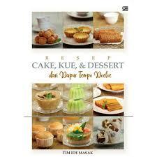 Temukan ragam kuliner indonesia di www.kulineri.com. Jual Resep Cake Kue Dessert Dari Dapur Tempo Dulu Tim Ide Masak Kota Tangerang Selatan Kedaiyellowcoconut Tokopedia