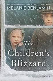 The Children's Blizzard: A Novel: Benjamin, Melanie: 9780399182280 ...