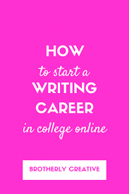 the blog brotherly creative how to start a lance writing career for college students