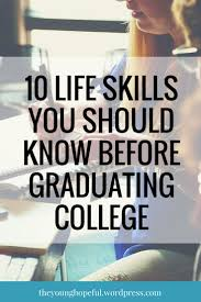 best ideas about life skills lessons life skills 10 life skills you should know before graduating college