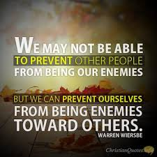 Being Christian Quotes Best Of Warren Wiersbe Quote 24 Ways To Befriend Our Enemies