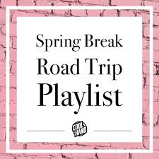 Spring Break Road Trip Songs — DJ ...