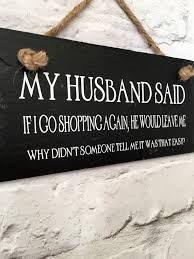 Husband Quotes New Husband Quote Husband Sign Shopping Quote Funny Quote Etsy