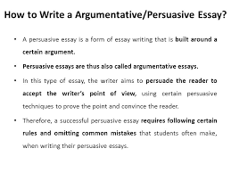 argumentative persuasive essay ppt  6 how to write
