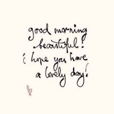 Quote For Beautiful Lady Best of Good Morning Lady Quote Quotesta