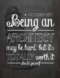 Being an Architect may be hard, but it's totally worth it! Happy Architects  day