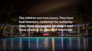 Socrates Quote About Children Socrates Quote The Children Now Love