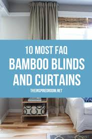 10 questions answers about my bamboo blinds and curtains