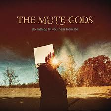 <b>The Mute Gods</b> : Best Ever Albums