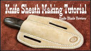 Knife Sheath Patterns Magnificent Leather Working Leather Blade Review How To Make Knife Sheaths
