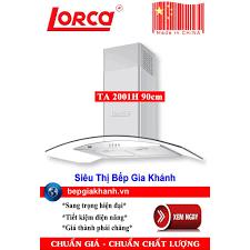 Máy hút mùi nhà bếp dạng kính cong Lorca TA 2001H 90cm sản xuất Trung Quốc  chính hãng
