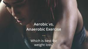 anaerobic what s best for weight loss