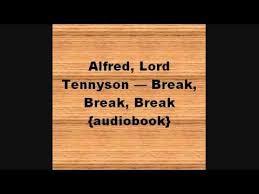 alfred lord tennyson break break break audiobook alfred lord tennyson break break break audiobook