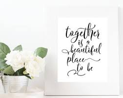 Together Is A Beautiful Place To Be Quote Best Of Together Is A Beautiful Place