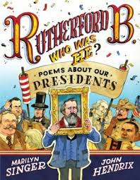 rutherford b poems about our presidents marilyn singer john hendrix find this pin and more on national