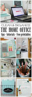 home office organization tips. everything you need to get your home office cleaned and organized lots of free printables organization tips e