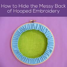 how to hide the messy back of a hooped embroidery piece a tutorial from shiny