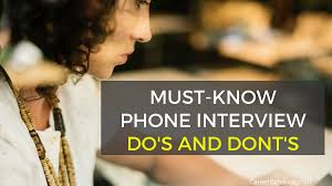 Interview Dos And Don Ts Preparing For Your Phone Interview Dos And Donts