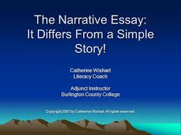 writing a first person essay and using connectors ppt video the narrative essay it differs from a simple story catherine wishart literacy coach adjunct