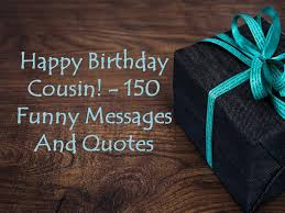 Funny Happy Quotes Impressive Happy Birthday Cousin 48 Funny Messages And Quotes