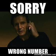 Sorry Wrong Number - liam neeson taken | Meme Generator via Relatably.com