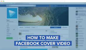 how to create a video facebook cover video wave video