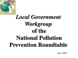 local government workgroup of the national pollution prevention roundtable powerpoint ppt presentation