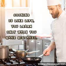 The event will include a drawing where five lucky people will win a personalized prize from the comedian. Cooking Quotes Inspirational Messages For Chefs And Culinary Enthusiasts Wishesmessages Com