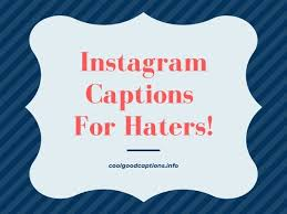Check spelling or type a new query. Cool 69 Instagram Captions For Haters To Deal With Jealous People