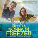 Metti la nonna in freezer [Colonna Sonora Originale di Francesco Cerasi]