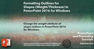 formatting outlines for shapes weight thickness in powerpoint 2016 for windows