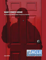 War Comes Home: The Excessive Militarization of American ...