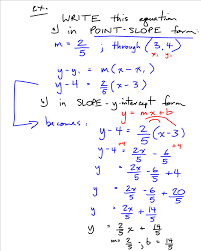 today we dicussed the point slope form and the y intercept we aslo talked about using the slope formula remember the text book test on tuesday may 31