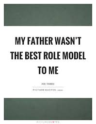 Quotes About Fathers Being Role Models 40 Quotes Classy Model Quotes
