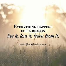 Everything Happens For A Reason Quotes Stunning Inspirational Positive Quotes Everything Happens For A Reason Live