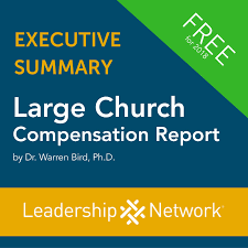 Salary Report Large Church Salary Resources 2018 Leadership Network