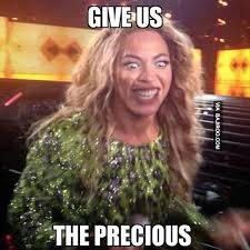 give-us-the-precious-funny-girl-meme-funny-girl-memes-funny-89 - via Relatably.com