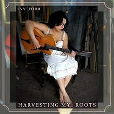 Amazon Music - Ivy FordのHarvesting My Roots - Amazon.co.jp