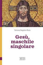 Gesù, maschile singolare : Segoloni Ruta, Simona: Amazon.it: Libri