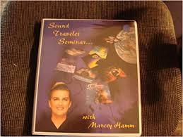 Sound Traveler Seminar: Marcy Hamm: Amazon.com: Books