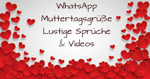 Whatsapp Muttertagsgrüße Lustige Sprüche Videos Freewarede