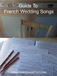 french songs perfect for a wedding french wedding style Wedding Songs Reception Entrance guide french songs for weddings best wedding reception entrance songs