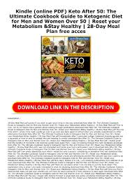 On the heels of mark sisson's bestselling the keto reset diet comes a roadmap to starting—and staying—keto. Kindle Online Pdf Keto After 50 The Ultimate Cookbook Guide To Ketogenic Diet For Men And Women Over 50 Reset Your Metabolism Stay Healthy 28 Day Meal Plan Free Acces Flip