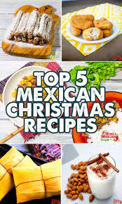 Best 25 mexican christmas food ideas on pinterest. Top 5 Mexican Christmas Recipes