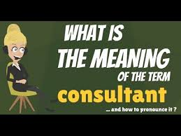 What - Does Is Consultant Explanation amp; Consultant Youtube Mean Meaning Definition