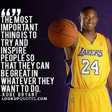 The Most Important Thing Is To Try And Inspire People So That They C Stunning Kobe Bryant Quotes